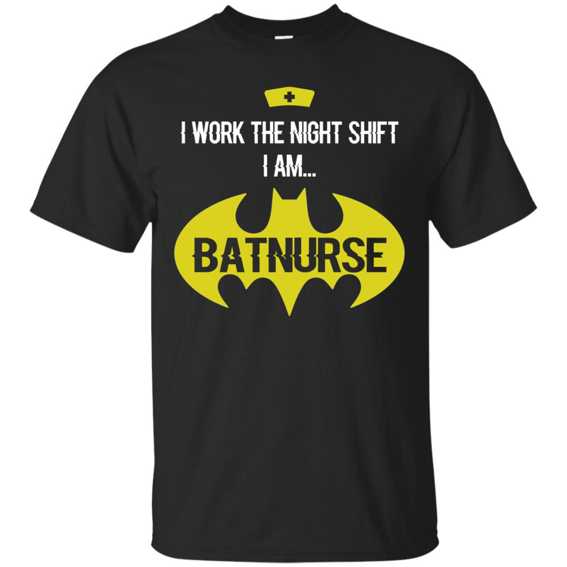 Adult Nurse T-Shirt Am Bat Nurse I Work The Night Shift Shirt