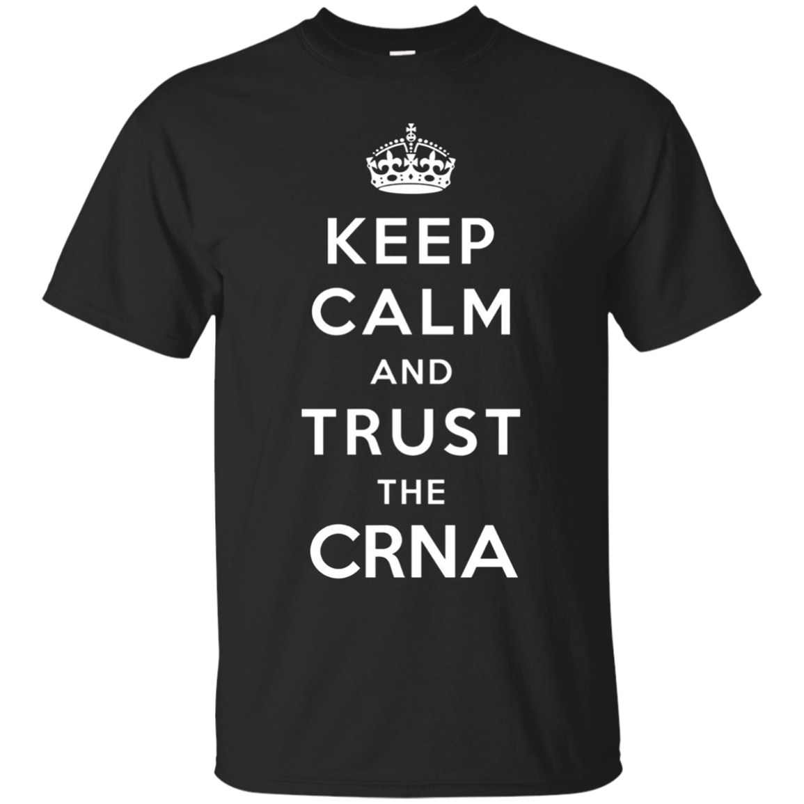 Keep Calm And Trust The CRNA