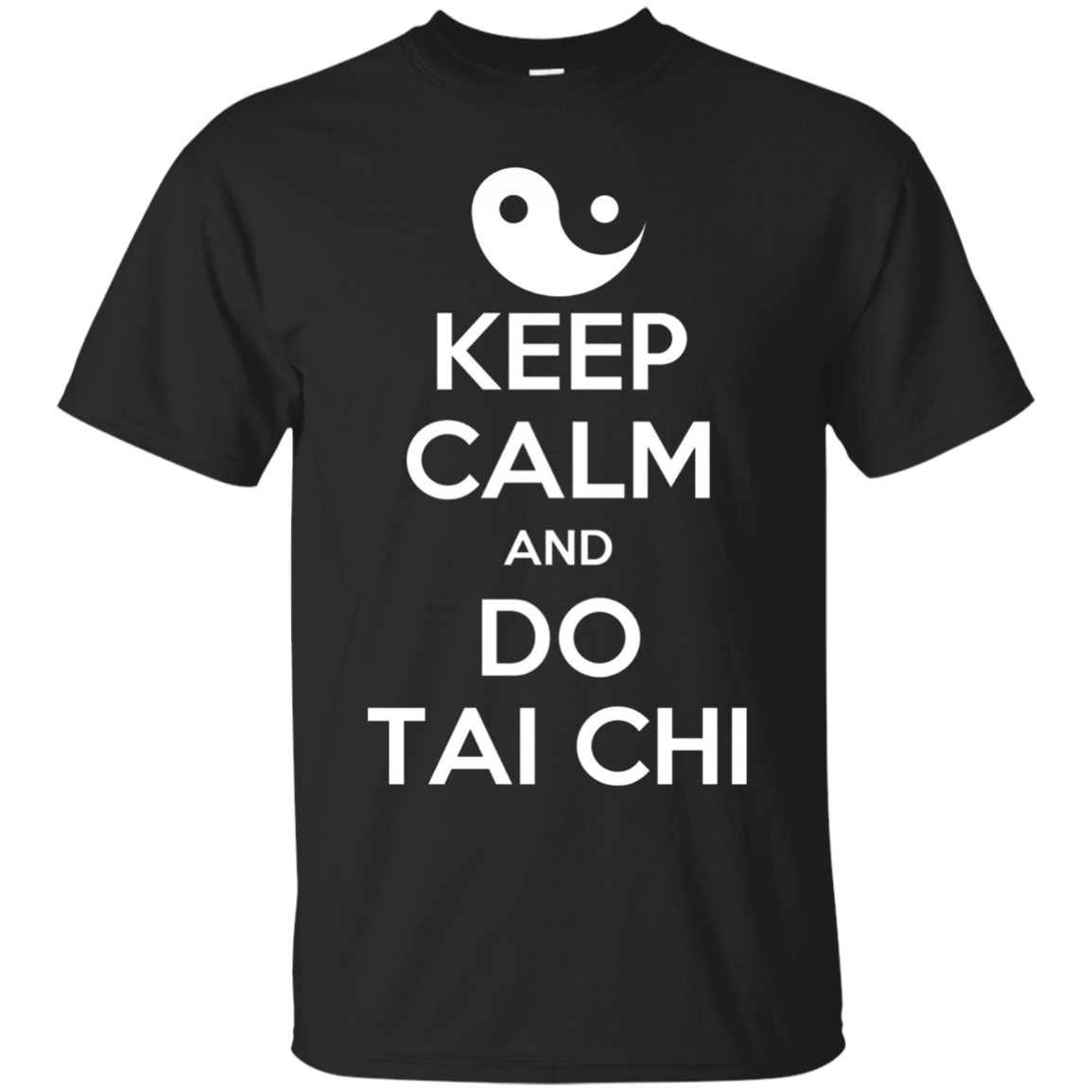 Keep Calm And Do Tai Chi T-Shirt