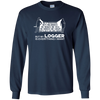 Image of Logger Wife Shirt He's Annoying My Logger Everything I Want