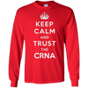 Image of Keep Calm And Trust The CRNA