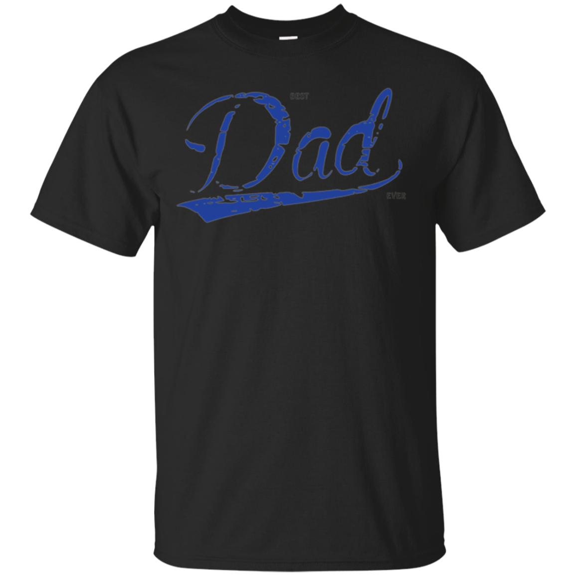 Best. Dad. Ever. Father's Day Holiday or Gift Unisex T shirt