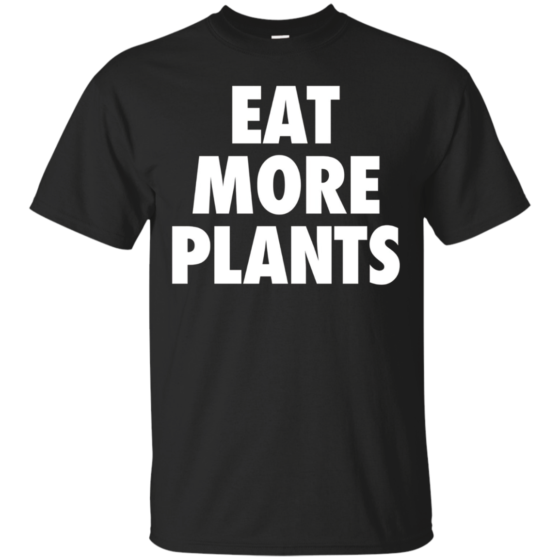 Eat More Plants - Vegan Vegetarian Quote T-Shirt