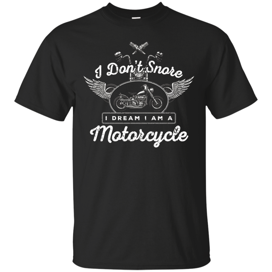 I Don't Snore I Dream I Am A Motorcycle Shirt | Biker Shirt