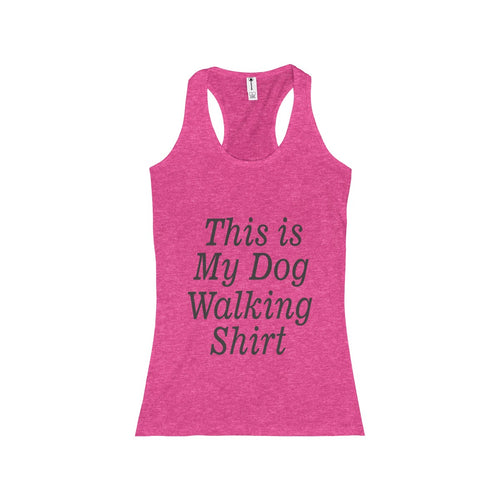 This Is My Dog Walking Shirt Women's Racerback Tank