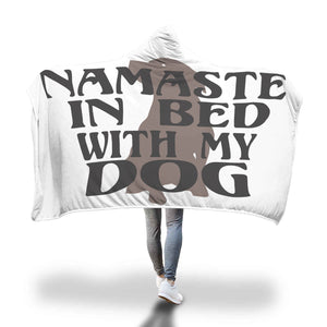 "Custom Hooded Blanket ""Namaste In Bed With My Dog"""