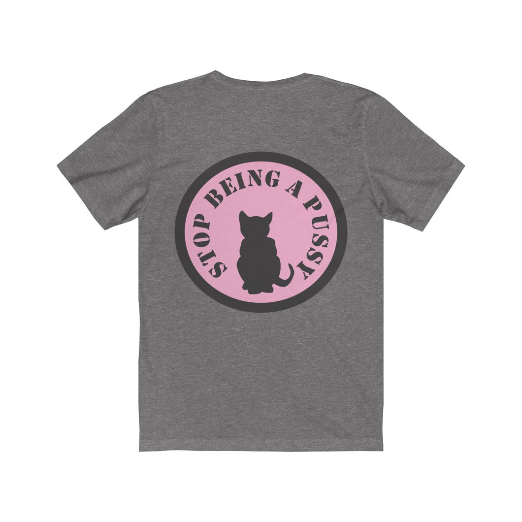 Stop Being a Pussy Premium Tee