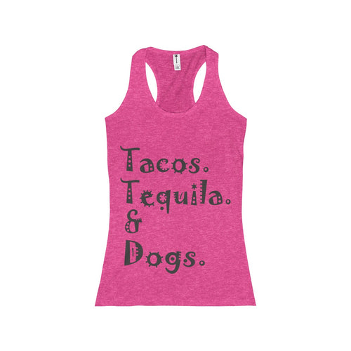 Tacos Tequila and Dogs Women's Racerback Tank