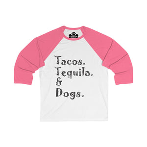 Tacos, Tequila, And Dogs Unisex 3/4 Sleeve Baseball Tee