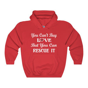You Can't Buy Love But You Can Rescue It Unisex Heavy Blend™ Hooded Sweatshirt