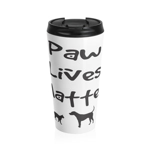 Paw Lives Matter Stainless Steel Travel Mug