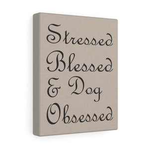 Stressed Blessed & Dog Obsessed Custom  Wall Art