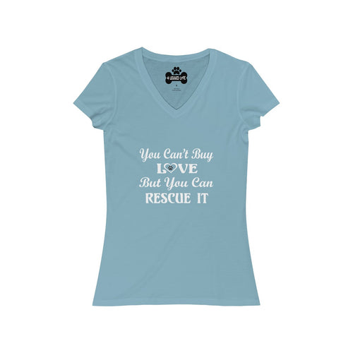 You Can't Buy Love But You Can Rescue It Women's  V-Neck Tee