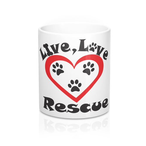 Live, Love, Rescue Coffee/Tea Mug 11oz