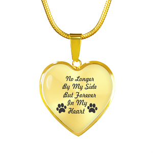 "Custom Heart Silver or Gold Pendant Necklace ""No Longer By My Side But Forever In My Heart"""