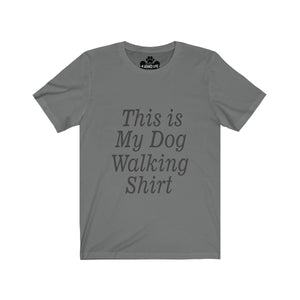 This Is My Dog Walking Shirt Unisex Short Sleeve Tee