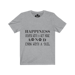 Happiness Starts with a Wet Nose and Ends with a Tail Premium Tee