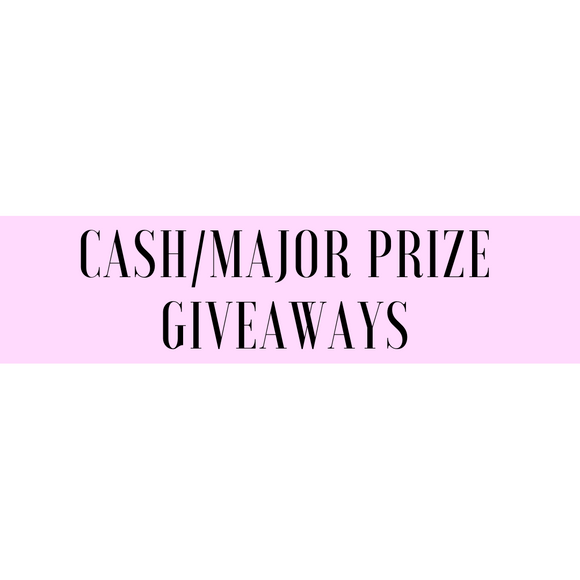 Cash & Major Prize Giveaways
