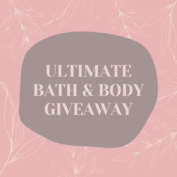 23rd Aug / Bath & Body Giveaway