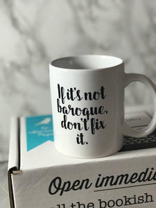 If It's Not Baroque Mug