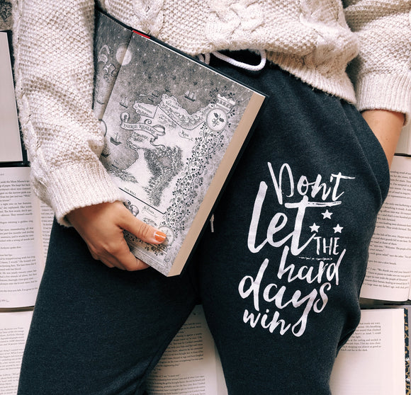 ACOTAR Inspired: Don't Let the Hard Days Win Joggers