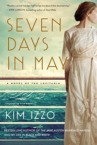 Seven Days in May by Kim Izzo