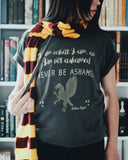 Hagrid Inspired: Never Be Ashamed tee