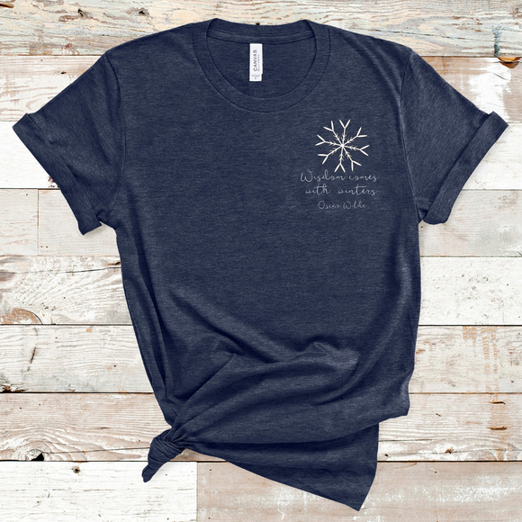 Wisdom Comes with Winters Tee