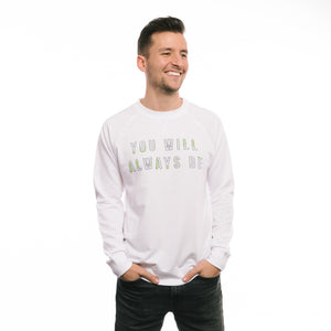 You Will Always Be - Long Sleeve Shirt