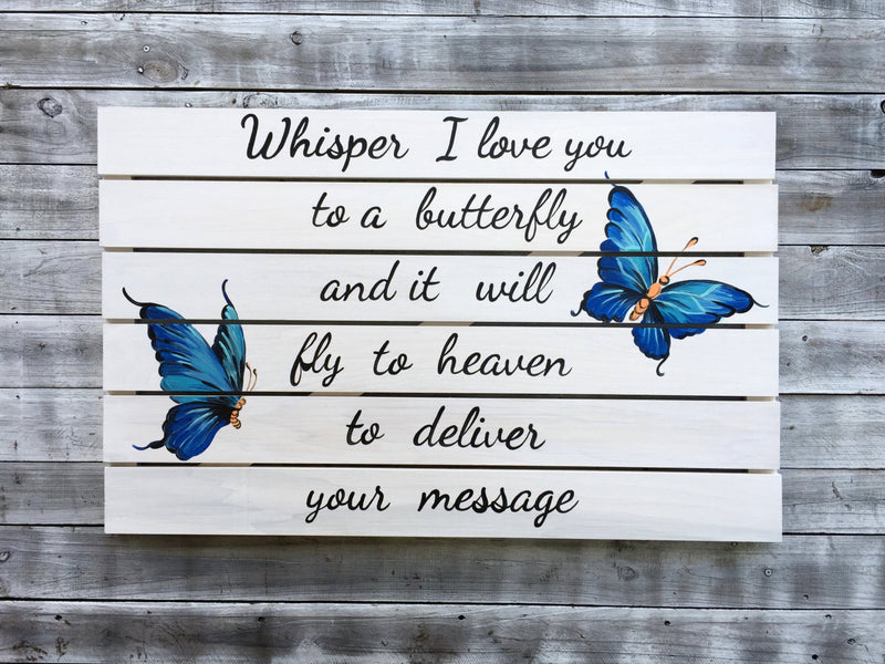 Whisper I Love You to a Butterfly Memorial Wooden sign. Gift for grandma