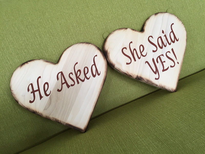 He asked - She said yes signs. Wooden hearts. Proposal ideas for her.