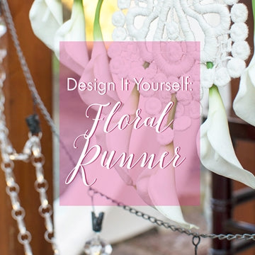 Romantic Luxe: Floral Table Runner Tutorial