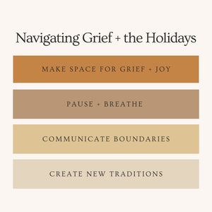 Navigating Grief + the Holidays