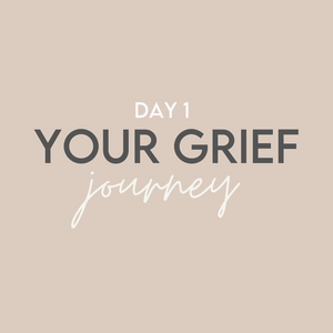 'Good Grief' Challenge: Day 1 // Your Grief Journey