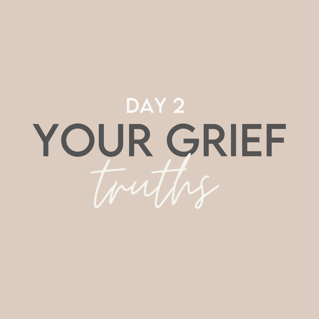 'Good Grief' Challenge: Day 2 // Your Grief Truths