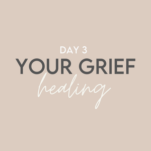 'Good Grief' Challenge: Day 3 // Your Grief Healing