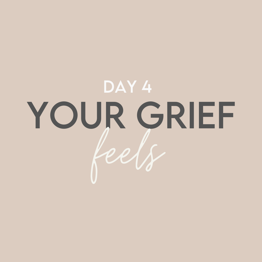 'Good Grief' Challenge: Day 4 // Your Grief Feels