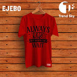 "Ejebo Round Neck ""Always Late But Worth The Wait"" T-Shirt For Mens - Ambitionmart"