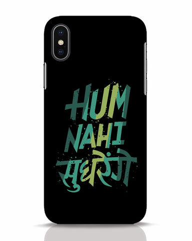 Hum Nahi Sudhrenge iPhone X Mobile Cover - Ambitionmart