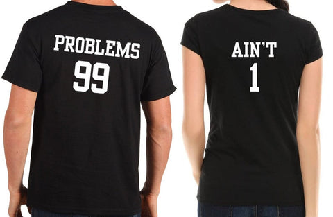 "Couple T-Shirt 2pc Set ""99 Problems 1 Ain'T"" - Ambitionmart"