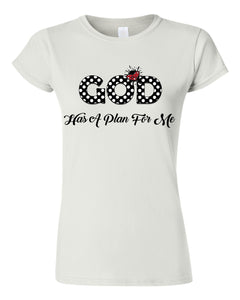 God Has A Plan For Me T-Shirt