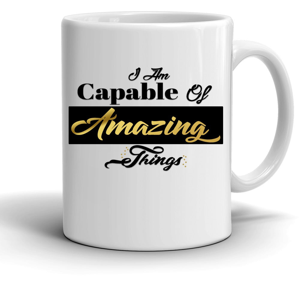 I Am Capable Of Amazing Things Mug