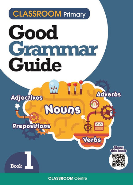 CLASSROOM Primary Good Grammar Guide Bk1