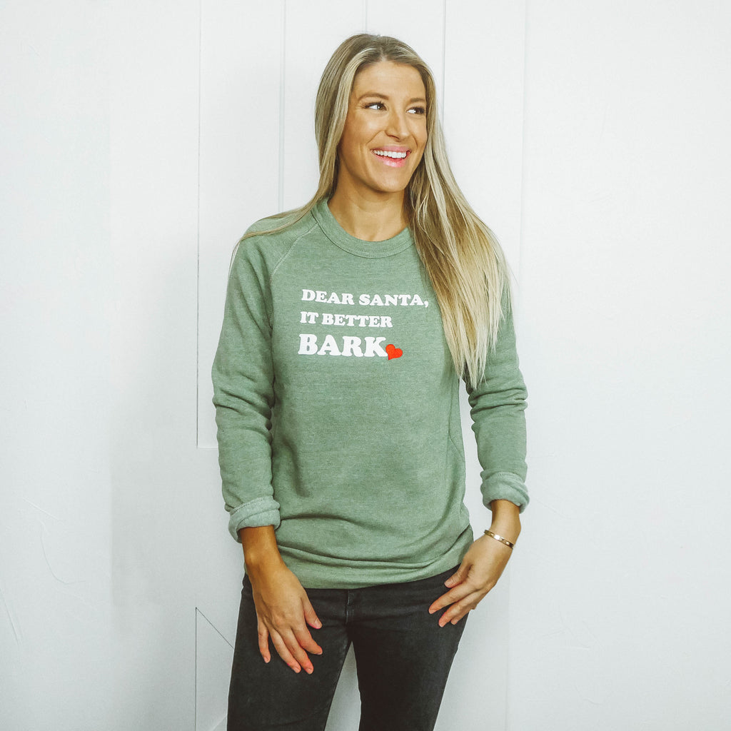 Dear Santa, It Better Bark Sweatshirt*