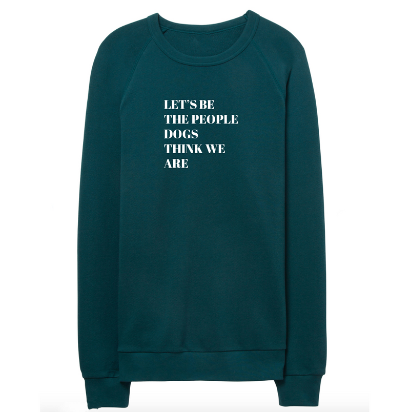Let's be the People Dogs Think We Are / The Riley Sweater