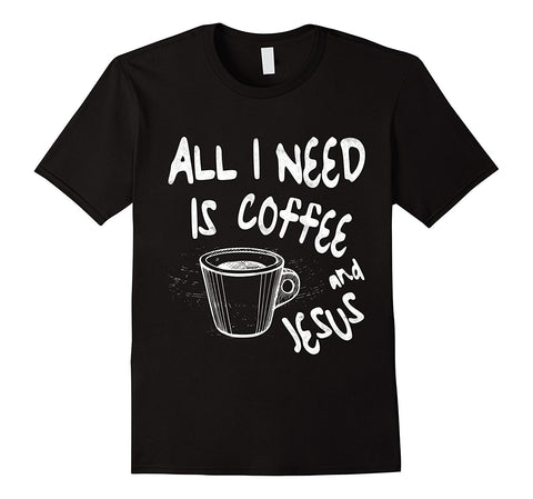 Men's 'All I Need Is Coffee and Jesus' T-Shirt