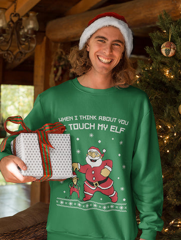 I Touch My Elf Ugly Christmas Sweater Sweatshirt