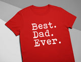Best Dad Ever Father Day Appreciation Gift Idea Cool Design T-Shirt