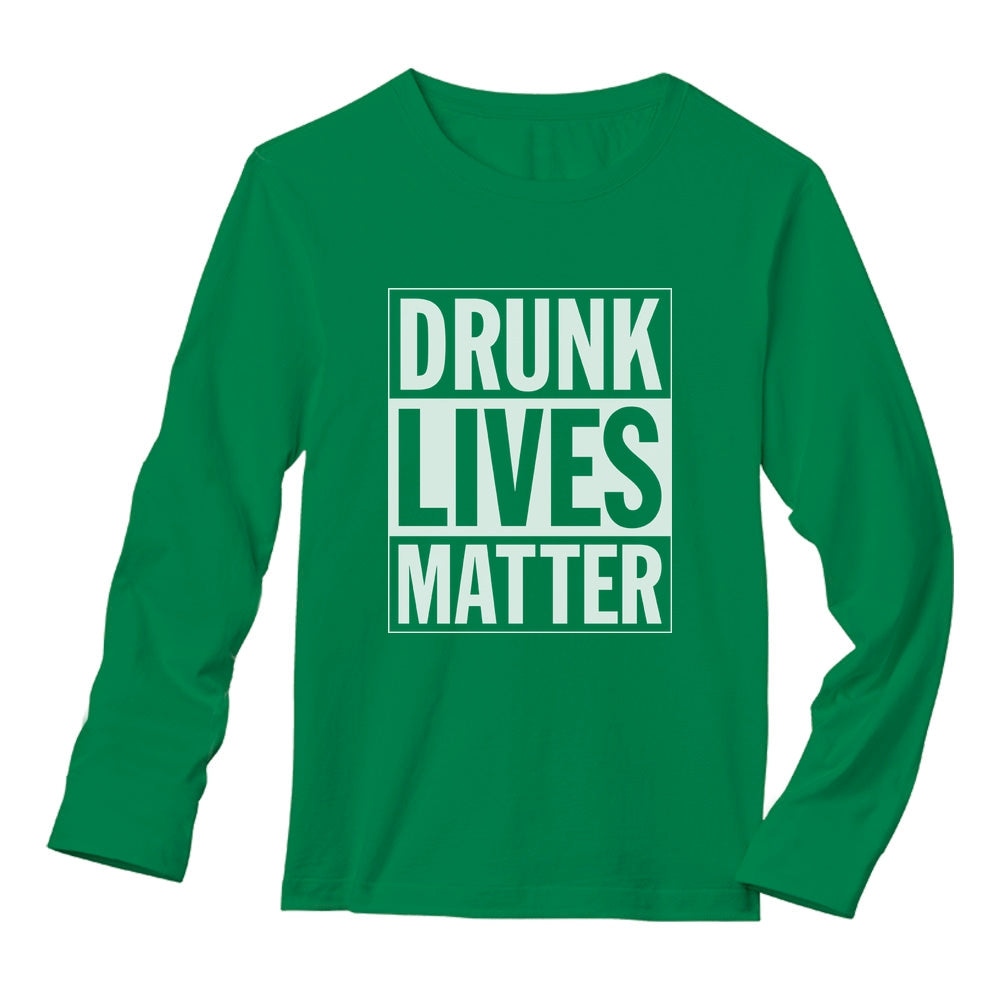 Drunk Lives Matter - St. Patrick's Day Long Sleeve T-Shirt