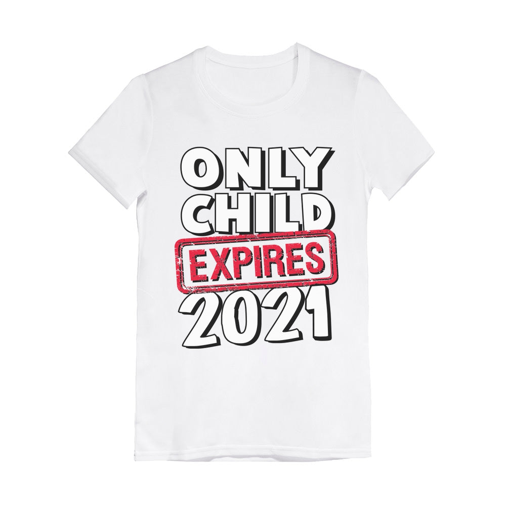 Only Child Expires 2021 Big Sister Siblings Toddler Girls' Fitted T-Shirt